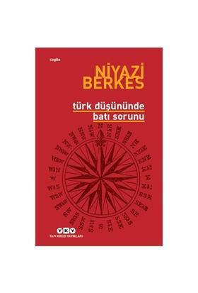 Türk Düşününde Batı Sorunu-Niyazi Berkes