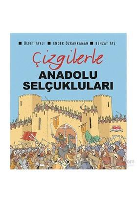 Çizgilerle Anadolu Selçukluları-Ender Özkahraman