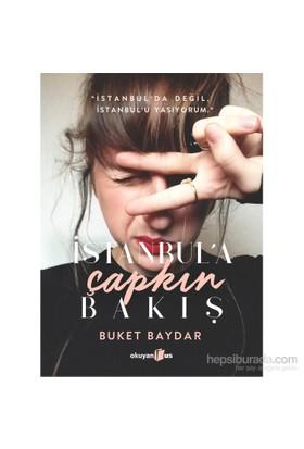 İstanbul'A Çapkın Bakış-Buket Baydar
