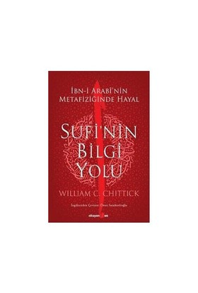 Sufinin Bilgi Yolu-William C. Chittick