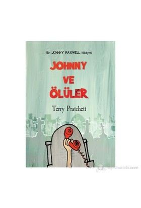 Johnny Ve Ölüler (10 + Yaş)-Terry Pratchett