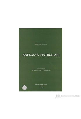 Kafkasya Hatıraları-Mustafa Butbay