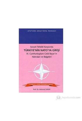 Sovyet Tehdidi Karşısında Türkiye'Nin Nato'Ya Girişi 3. Cumhurbaşkanı Celal Bayar'In Hatıraları Ve Belgeleri-Mehmet Saray
