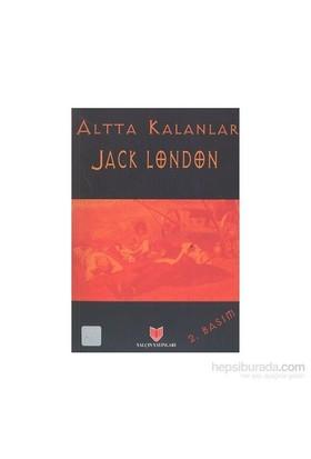 Altta Kalanlar (1. Hamur)-Jack London