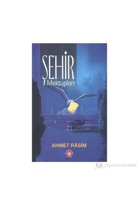 Şehir Mektupları-Ahmet Rasim