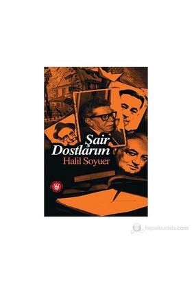 Şair Dostlarım-Halil Soyuer