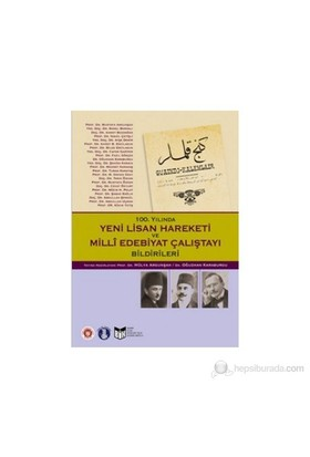 100. Yılında Yeni Lisan Hareketi Ve Milli Edebiyat Çalıştayı Bildirileri-Kolektif