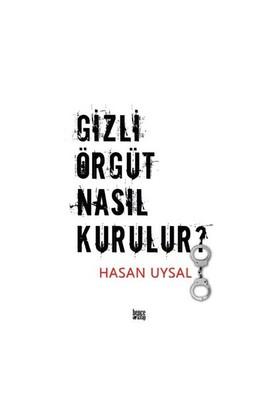 Gizli Örgüt Nasıl Kurulur-Hasan Uysal
