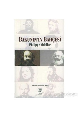 Bakunin'İn Bahçesi-Philippe Videlier