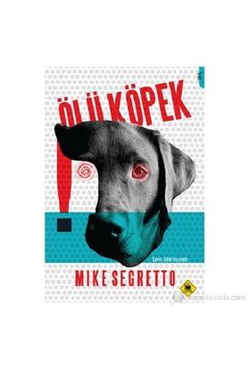 Ölü Köpek-Mike Segretto