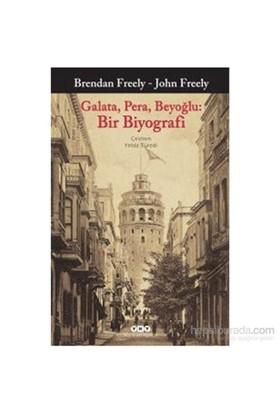 Galata, Pera, Beyoğlu: Bir Biyografi - John Freely