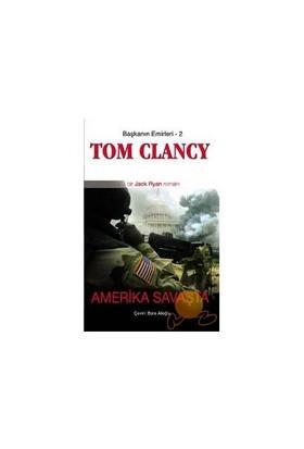 Amerika Savaşta - Başkanın Emirleri 2-Tom Clancy
