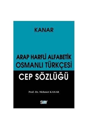 Arap Harfli Alfabetik Osmanlı Türkçesi Cep Sözlüğü-Mehmet Kanar