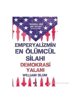 Emperyalizmin En Ölümcül Silahı Demokrasi Yalanı-William Blum