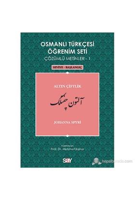 Osmanlı Türkçesi Öğrenim Seti 1 ( Seviye Başlangıç) Altın Çiftlik - Johanna Spyri