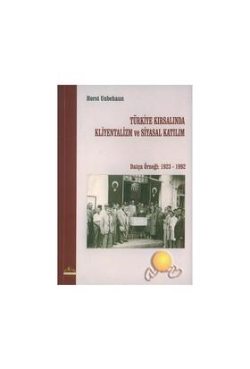 Türkiye Kırsalında Kliyentalizm Ve Siyasal Katılım
