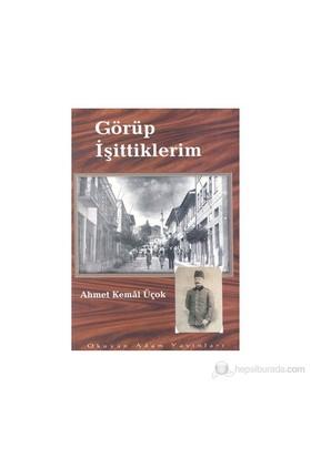 Görüp İşittiklerim 1931-1936-Ahmet Kemal Üçok