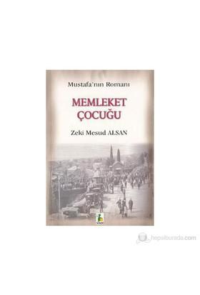 Memleket Çocuğu Mustafa'Nın Romanı-Zeki Mesud Alsan