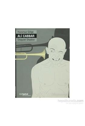 Huzursuz Gölge-Ali Cabbar