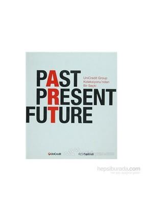 Past Present Future (Ciltli)-Kolektif