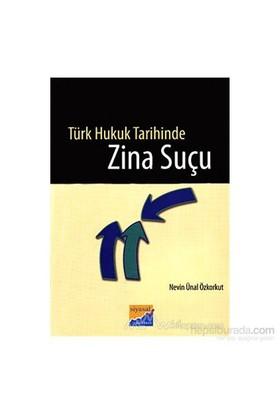 Türk Hukuk Tarihinde Zina Suçu-Nevin Ünal Özkorkut