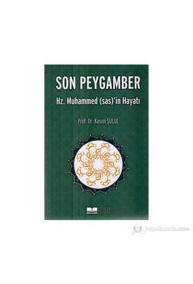 Son Peygamber - Hz. Muhammed (s.a.s)'in Hayatı - Kasım Şulul