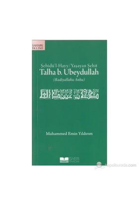 Şehidü'L-Hayy: Yaşayan Şehit Talha B. Ubeydullah-Muhammed Emin Yıldırım