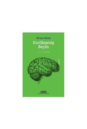 Evcilleşmiş Beyin - Bruce Hood