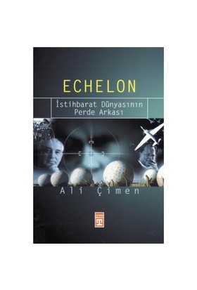 Echelon - İstihbarat Dünyasının Perde Arkası-Ali Çimen