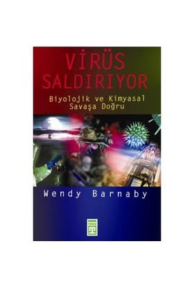 Virüs Saldırıyor - Biyolojik Ve Kimyasal Savaşa Doğru-Wendy Barnaby
