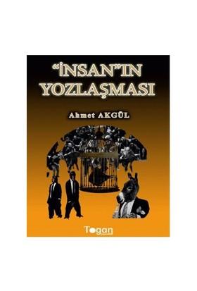 İnsanın Yozlaşması-Ahmet Akgül