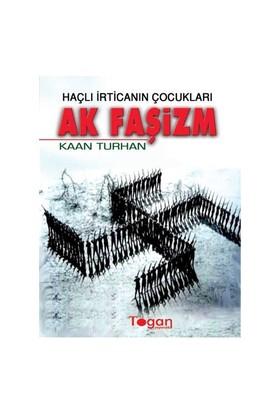 Haçlı İrticanın Çocukları Ak Faşizm-Kaan Turhan