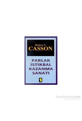 Parlak İstikbal Kazanma Sanatı-Herbert N. Casson