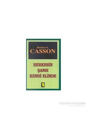 Herkesin Şansı Kendi Elinde-Herbert N. Casson