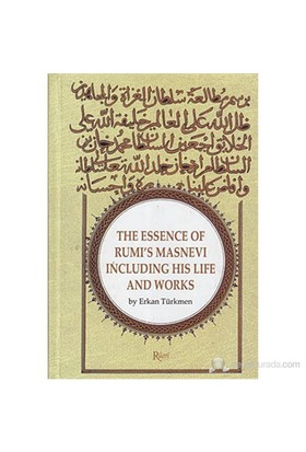 The Essence Of Rumi'S Masnevi Including His Life And Works-Erkan Türkmen