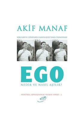 Ego Nedir ve Nasıl Aşılır?