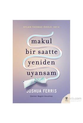Makul Bir Saatte Yeniden Uyansam-Joshua Ferris