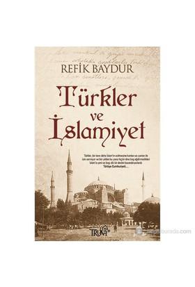 Türkler Ve İslamiyet-Refik Baydur