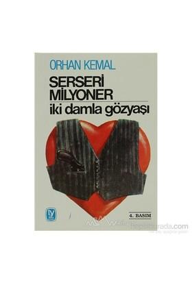 Serseri Milyoner İki Damla Gözyaşı-Orhan Kemal