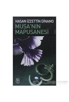 Musa'Nın Mapusanesi-Hasan İzzettin Dinamo