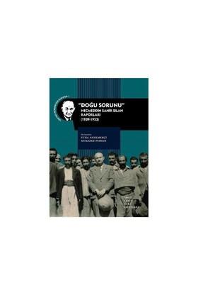 Doğu Sorunu - Necmeddin Sahir Sılan Raporları (1939-1953)