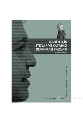 Türkiye İçin Stk'Lar Ve Katılımcı Demokrasi Yazıları-İlhan Tekeli