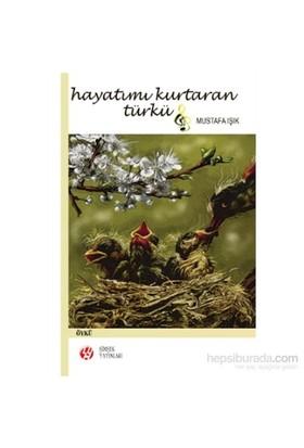 Hayatımı Kurtaran Türkü-Mustafa Işık