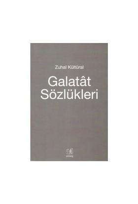 Galatat Sözlükleri-Zuhal Kültüral