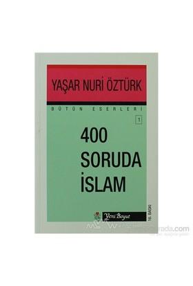400 Soruda İslam Bütün Eserleri:1-Yaşar Nuri Öztürk