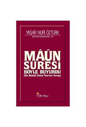 Maun Suresi Böyle Buyurdu - Yaşar Nuri Öztürk