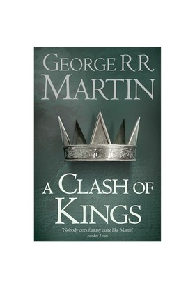 A Clash of Kings (A Song of Ice & Fire, Book 2) - George R. R. Martin