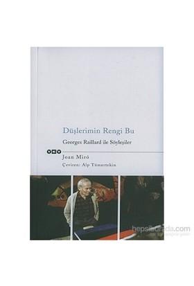 Düşlerimin Rengi Bu Georges Raillard İle Söyleşiler-Joan Miro