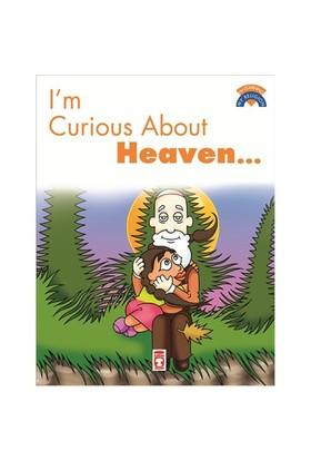 I Am Curıous About Heaven
