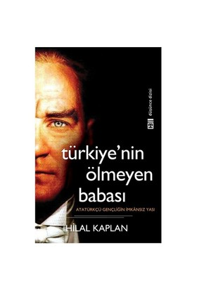 Türkiye'nin 'Ölmeyen' Babası - Hilal Kaplan